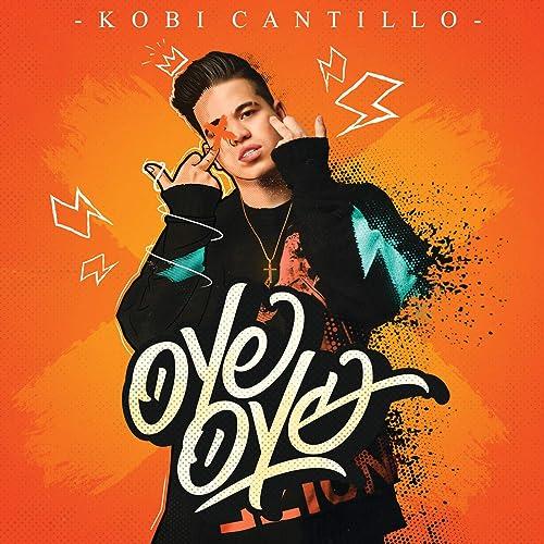 Oye Oye di Kobi Cantillo su Amazon Music Amazon.it
