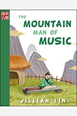 The Mountain Man of Music (illustrated kids books, picture book biographies, bedtime stories for kids, Chinese history and culture): Zhu Zaiyu (Once Upon A Time In China) Kindle Edition