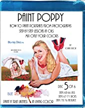 Paint Poppy. How to Paint Portraits From Photographs. Step-by-step-lessons in Oils. Mix Only Four Colors Blue Red Yellow and White. Paint a True Likeness in Living Color. Blu-ray Disc 5 of 6