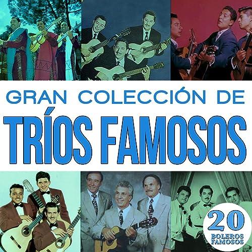 Gran Colección de Trios Famosos 20 Boleros Famosos Vol.3