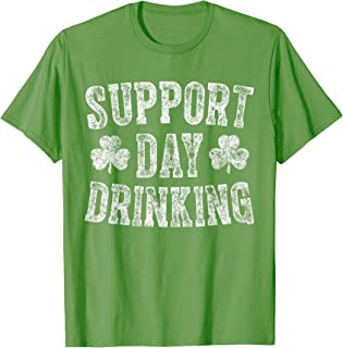 Saint Patricks Day Funny Gift Support Day Drinking T-Shirt