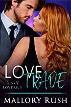 Love Trade (Risky Lovers, Book 1)