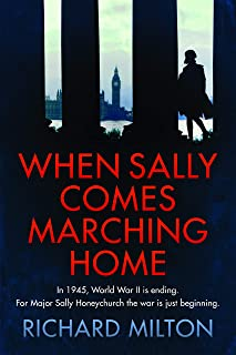 When Sally comes marching home: A Sally Honeychurch spy thriller