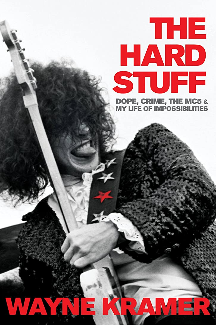 飢えた概念後方The Hard Stuff: Dope, Crime, the MC5, and My Life of Impossibilities (English Edition)