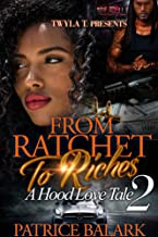 From Ratchet To Riches 2: A Hood Love Tale