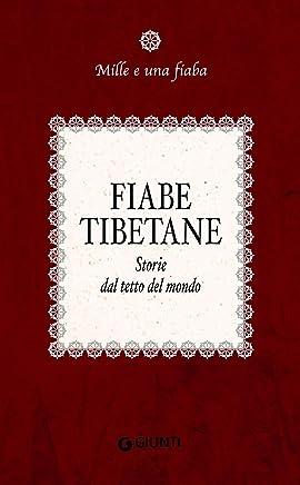 Fiabe tibetane: Storie dal tetto del mondo (Mille e una fiaba Vol. 10)