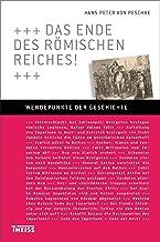 Das Ende des Römischen Reiches! (Wendepunkte der Geschichte) (German Edition)