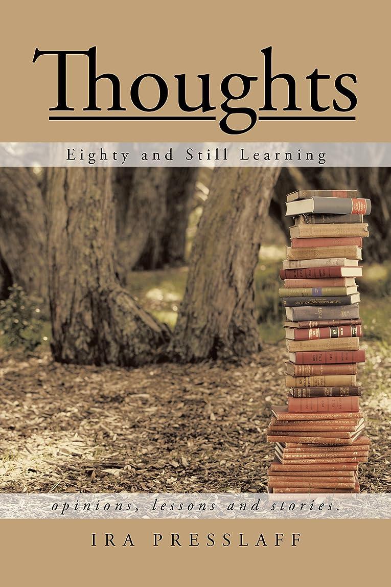 ジョージスティーブンソン本体アピールThoughts: Eighty and Still Learning (English Edition)
