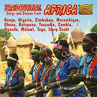 Traditional Africa: Songs and Dances from Kenya, Nigeria, Zimbabwe, Mozambique, Ghana, Botswana, Tanzania, Zambia, Uganda, Malawi, Togo, Ivory Coast