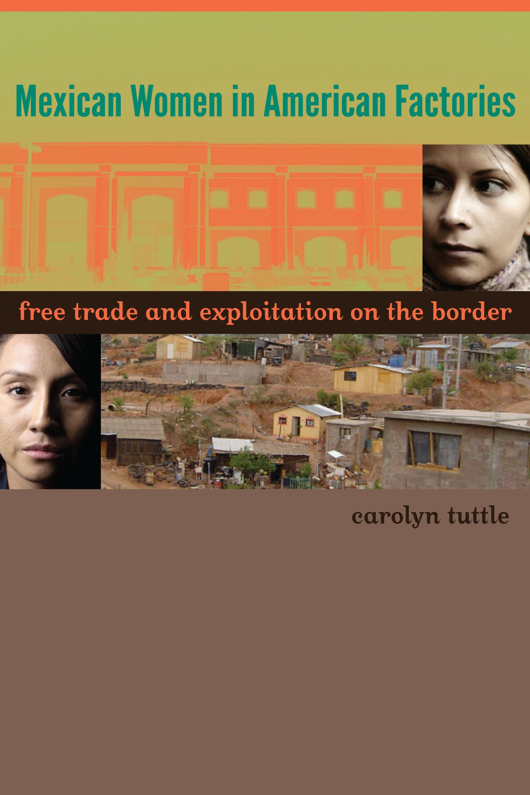 Mexican Women in American Factories: Free Trade and Exploitation on the Border