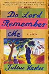 Do Lord Remember Me: A Novel Kindle Edition