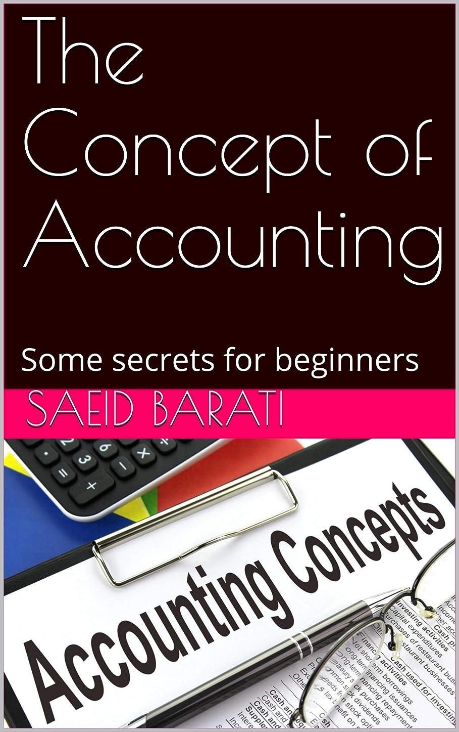 宗教おじいちゃん矢印The Concept of Accounting: Some secrets for beginners (Preparing For CPA Book 1) (English Edition)