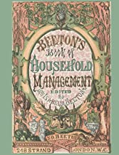 Beeton's Book of Household Management; Edited by Mrs. Isabella Beeton; 248 Strand London.W.C.; S.O. Beeton: How to take care of home in the Victorian ... (Mrs. Beeton's Journals) (Volume 1)