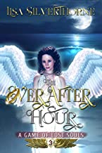 The Ever After Hour (A Game of Lost Souls Book 3)
