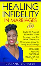 Healing Infidelity In Marriages: Eight (8) Powerful Secrets For Wives Learned From The Other Woman: An Uncommon Guide To Fortify Your Marriage