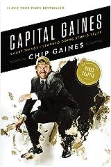 Capital Gaines: Smart Things I Learned Doing Stupid Stuff Kindle Edition