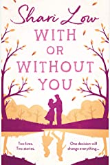 With or Without You: A wonderfully emotional story of one love over two lifetimes... Kindle Edition