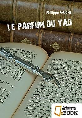 Le Parfum du Yad (Les enquêtes de Schlomo Silberstein t. 1) (French Edition)