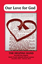 Helping Hand December 2018 - February 2019: Our Love for God (The Helping Hand in Bible Study Book 1351)