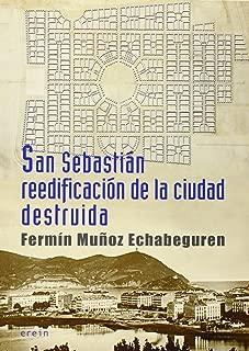 San Sebastián, reedificación de la ciudad destruida : crónica de 1813 a 1840