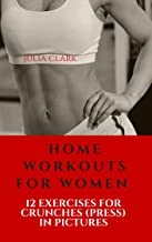HOME WORKOUTS FOR WOMEN 12 EXERCISES FOR CRUNCHES (PRESS) IN PICTURES The third part
