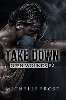 Take Down (Open Wounds Book 2)