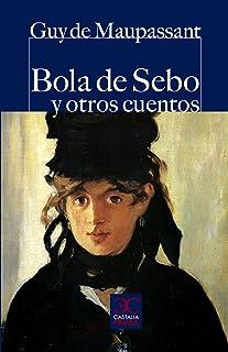 Bola de sebo y otros cuentos (Castalia Prima, C/P. nº 67)