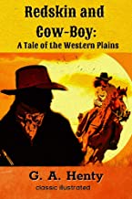 Redskin and Cow-Boy: A Tale of the Western Plains : with original illustrations