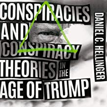 Conspiracies and Conspiracy Theories in the Age of Trump