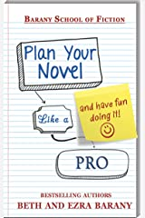 Plan Your Novel Like A Pro: And Have Fun Doing It! (Writer's Fun Zone Book 4) Kindle Edition