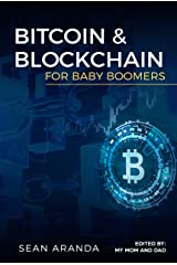 Bitcoin and Blockchain for Baby Boomers Kindle Edition