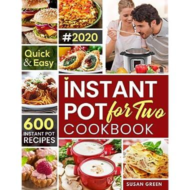 Instant Pot For Two Cookbook: 600 Quick & Easy Instant Pot Recipes (pressure cooker recipes)