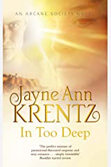 In Too Deep: Number 10 in series (Arcane Society) Kindle Edition