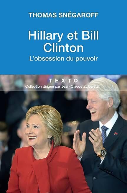 Hillary et Bill Clinton. L'obsession du pouvoir