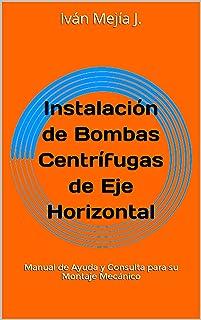 Instalación de Bombas Centrífugas de Eje Horizontal: Manua