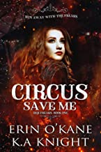 Circus Save Me (Her Freaks Book 1)
