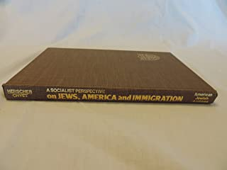 On Jews, America, and Immigration: A Socialist Perspective (Publications of the American Jewish Archives)