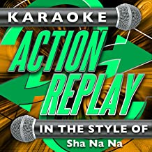 Karaoke Action Replay: In the Style of Sha Na Na