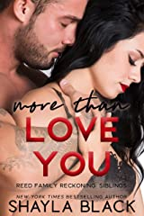 More Than Love You (Reed Family Reckoning Book 3) Kindle Edition