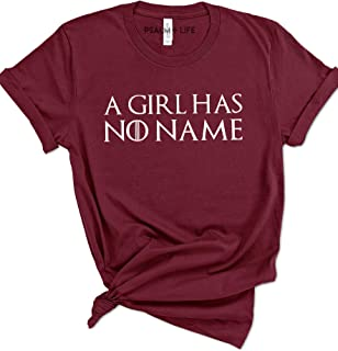 Psalm Life A Girl Has No Name GoT Thrones T-Shirt - Unisex Tee