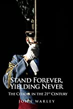 Stand Forever, Yielding Never: The Citadel in the 21st Century