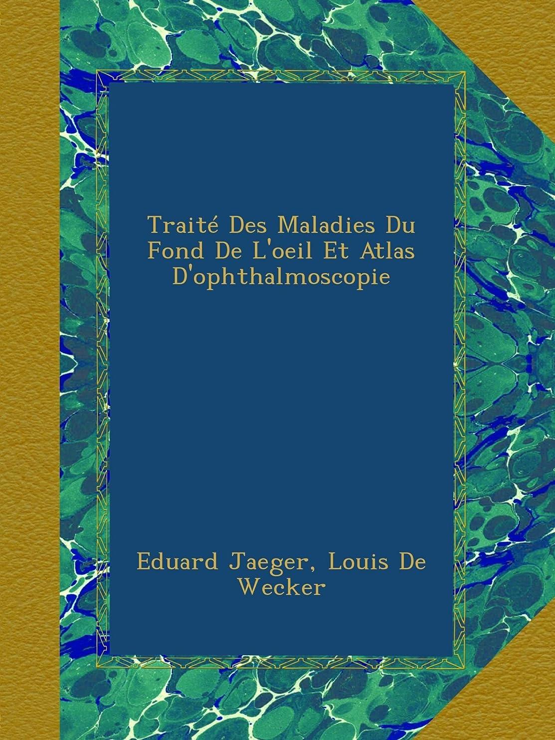 はちみつ最終的に超高層ビルTraité Des Maladies Du Fond De L'oeil Et Atlas D'ophthalmoscopie