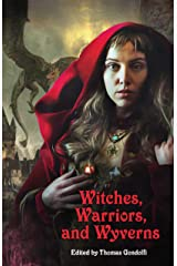 Witches, Warriors, and Wyverns Kindle Edition