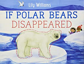 If Polar Bears Disappeared (If Animals Disappeared)