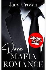 Dark Mafia Romance: Sammelband (German Edition) Format Kindle