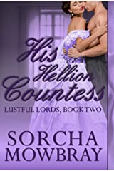 His Hellion Countess: A Steamy Victorian Romance (Lustful Lords Book 2) Kindle Edition