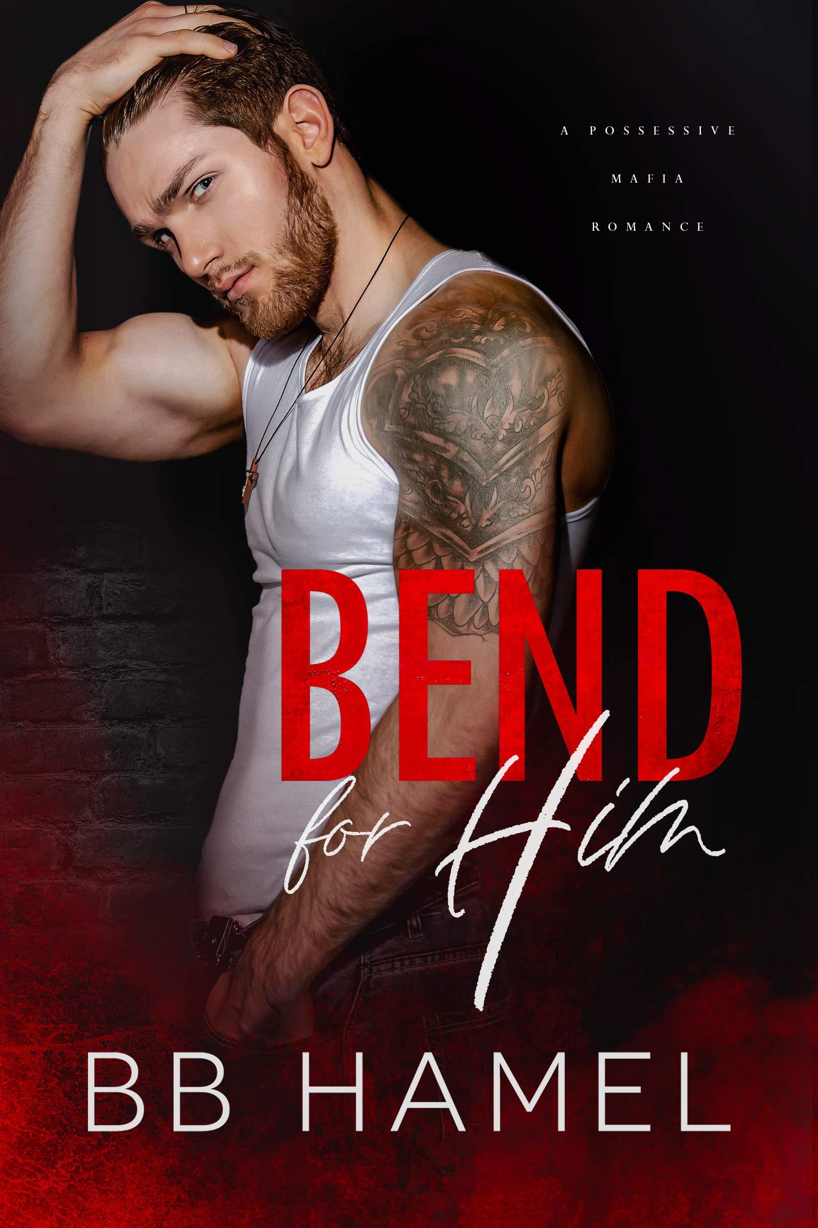 Bend For Him: A Possessive Mafia Romance (Volkov Crime Family Book 1)