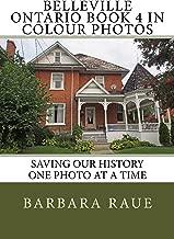 Belleville Ontario Book 4 in Colour Photos: Saving Our History One Photo at a Time (Cruising Ontario 166)