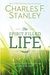 The Spirit-Filled Life: Discover the Joy of Surrendering to the Holy Spirit Kindle Edition