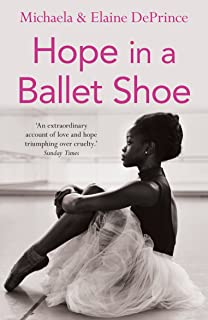 Hope in a Ballet Shoe: Orphaned by War, Saved by Ballet: an Extraordinary Story